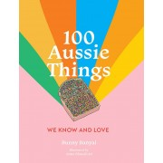 100 Aussie Things We Know and Love 2nd (Edition)
